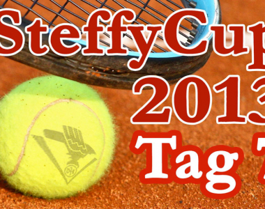 Steffy Cup 2013 – Tag 7