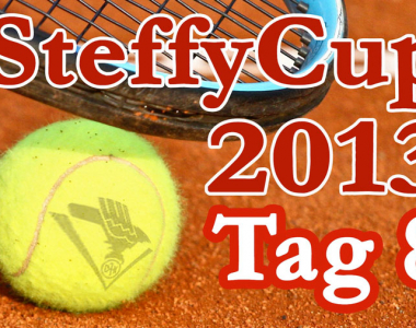 Steffy Cup 2013 – Tag 8